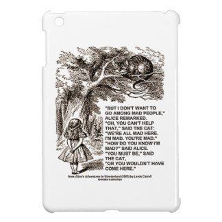 Don't Want To Go Among Mad People Alice Cheshire iPad Mini Case