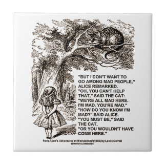 Don't Want To Go Among Mad People Alice Cheshire Small Square Tile