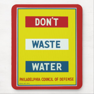 Don't Waste Water Mouse Pad