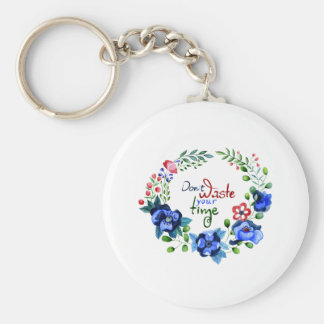 Don't waste your time basic round button key ring