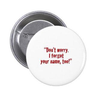 Don't worry... 6 cm round badge