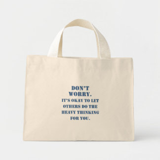 Don't Worry About Plagiarism Canvas Bags