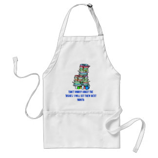 Don't worry about the dishes, standard apron
