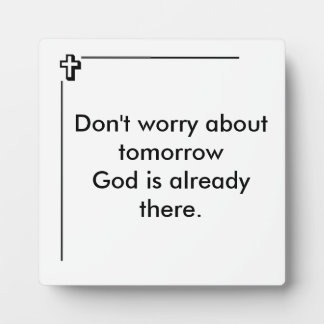 Don't Worry About Tomorrow Square Photo Plaque