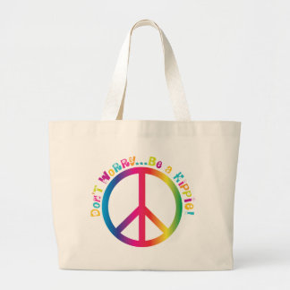 Don't Worry...Be a Hippie Canvas Bag