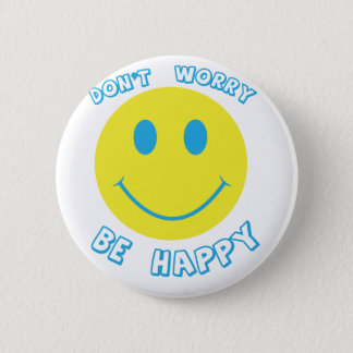 Don't worry be happy 6 cm round badge