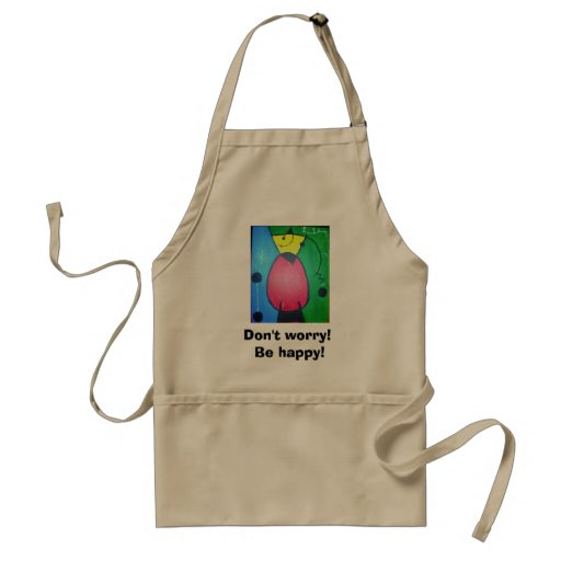 Don't worry! Be happy! Apron