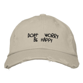 dont' worry be happy embroidered hats