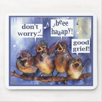 don't worry be happy humor mouse mat