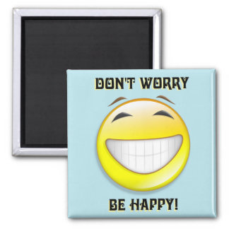 Don't worry be happy! Magnet