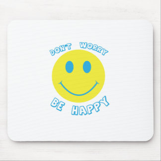 Don't worry be happy mouse pad