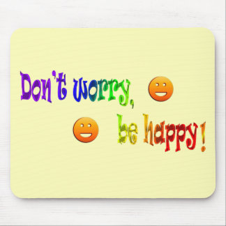 Don't Worry, be Happy! Mousepad