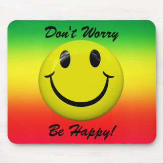 Don't Worry Be Happy! Smiley Face Mousepad Mousepad