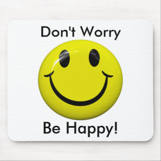 Don't Worry Be Happy! Smiley Face Mousepad Mousepads