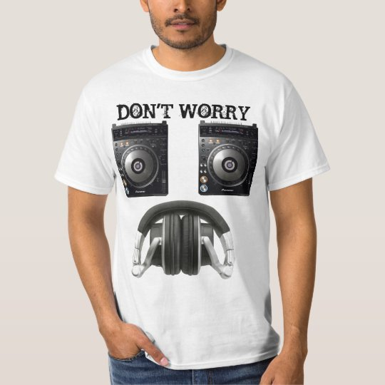 DON'T WORRY, BE HAPPY! T-Shirt