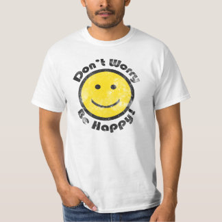 Don't Worry Be Happy T-Shirt, Smiley Face T-Shirt
