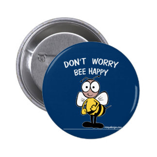 Don't Worry Bee Happy Button