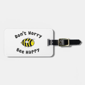 Don't Worry Bee Happy Luggage Tag