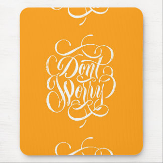 DONT WORRY CREAMISCLE ORANGE MOTTO ATTITUDE EXPRES MOUSE PAD