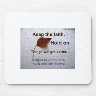 Don't Worry... Hold On... Things Will Get Better Mouse Pad