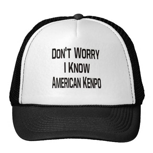 Don't Worry I Know American Kenpo Mesh Hats
