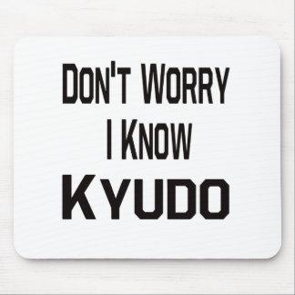 Don't Worry I Know Kyudo Mousepad