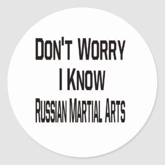Don't Worry I Know Russian Martial Arts Stickers