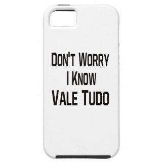 Don't Worry I Know Vale Tudo iPhone 5 Covers