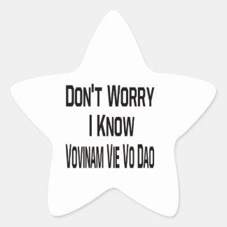 Don't Worry I Know Vovinam vie vo dao Star Sticker