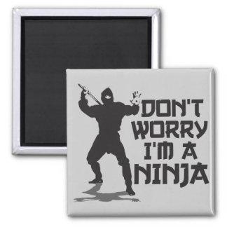 Don't Worry I'm A Ninja Magnet