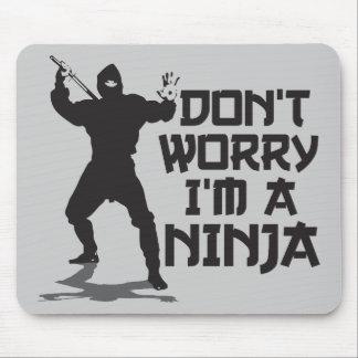 Don't Worry I'm A Ninja Mouse Mat