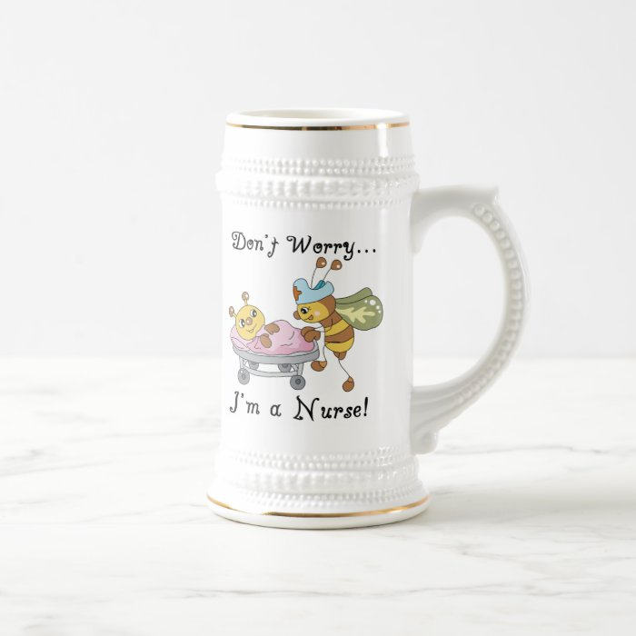 Don't Worry I'm a Nurse T-shirts and Gifts Beer Stein
