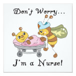 Don't Worry I'm a Nurse T-shirts and Gifts Invite
