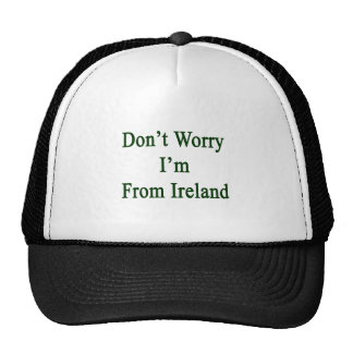 Don't Worry I'm From Ireland Mesh Hats