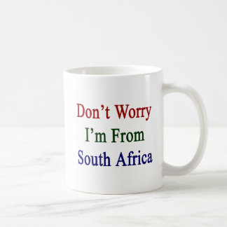 Don't Worry I'm From South Africa Basic White Mug