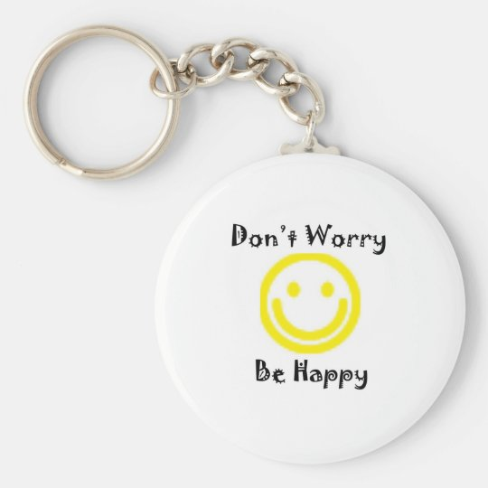 Dont worry key ring