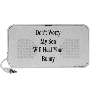Don't Worry My Son Will Heal Your Bunny Portable Speakers