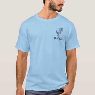 Don't Worry, You're Following a Mule Rider T-Shirt