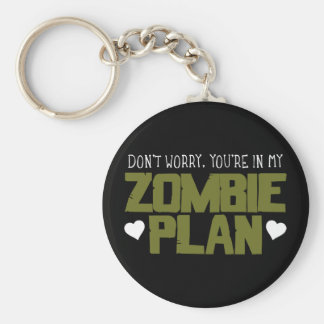Don't Worry - You're In My Zombie Plan Basic Round Button Key Ring