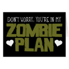 Don't Worry - You're In My Zombie Plan Card