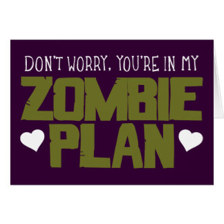 Don't Worry - You're In My Zombie Plan Cards