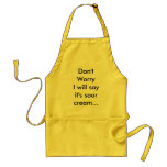 Don't WorryI will say it's sour cream... Aprons