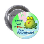 Don't Yell At ME...  I'm A Volunteer! 6 Cm Round Badge