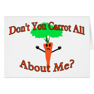 Don't You Carrot All Card