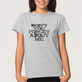 Don't You Forget About Me Top T Shirt