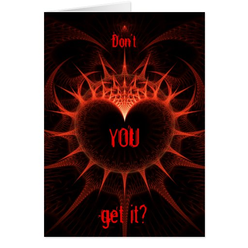 Don't you get it? greeting card