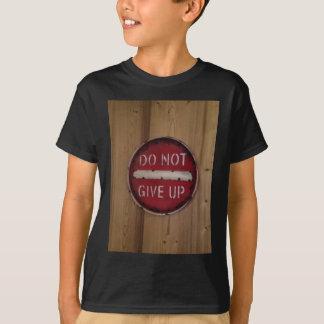 Dontgiveup.jpeg T-Shirt