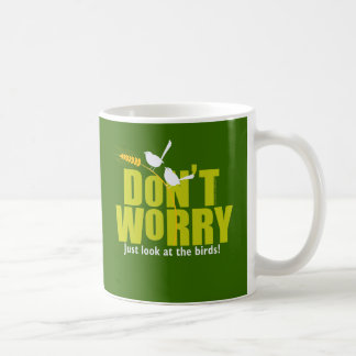 Don'tWorryGreenText Coffee Mug