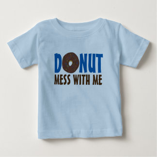 Donut Mess With Me Chocolate Doughnut Foodie Baby T-Shirt