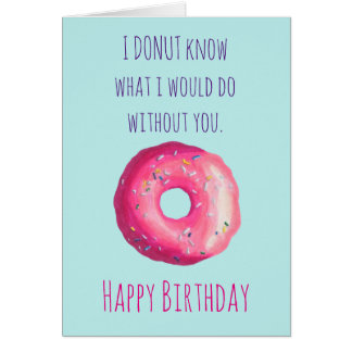 Donut Pun Funny Cute Happy Birthday Greeting Card